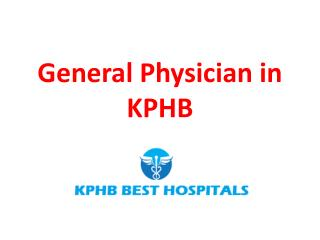 General Physician in KPHB, Hyderabad   General Medicine Doctors in KPHB