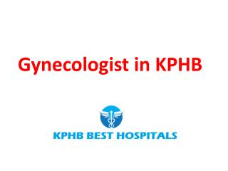 Gynecologists in KPHB Hyderabad   Best Gynecologist Doctor in KPHB