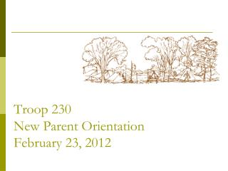 Troop 230 New Parent Orientation February 23, 2012
