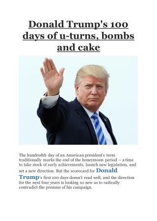 Donald Trump's 100 days of u-turns, bombs and cake on Business Standard