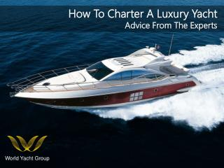 How to Charter A Luxury Yacht