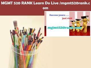 MGMT 520 RANK Learn Do Live /mgmt520rank.com