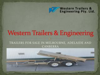 Trailer Manufacturers Melbourne - Western Trailers & Engineerin