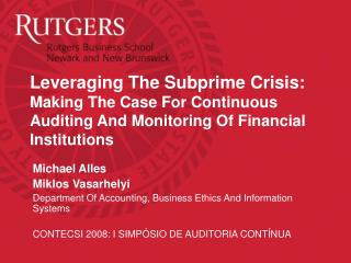 Leveraging The Subprime Crisis: Making The Case For Continuous Auditing And Monitoring Of Financial Institutions