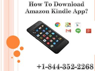 How to download amazon kindle app  1 844-352-2268
