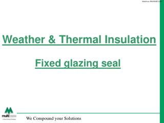 Weather & Thermal Insulation