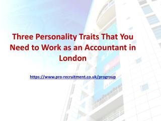 Three Personality Traits That You Need to Work as an Accountant in London