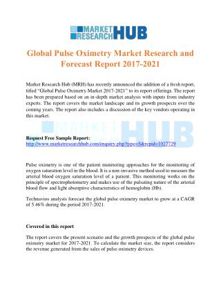 Global Pulse Oximetry Market Research and Forecast Report 2017-2021