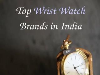 Top Wrist Watches Brands in India