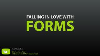Falling in Love with Forms [BlendConf 2014]