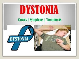 Dystonia: Causes, Types, Symptoms, and Treatments