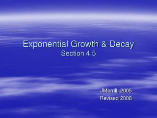 Exponential Growth & Decay Section 4.5