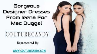 Gorgeous Designer Dresses From Ieena For Mac Duggal