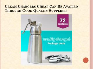 Cream Chargers Cheap Can Be Availed Through Good Quality Suppliers