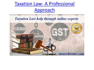 Taxation Law- A Professional Approach