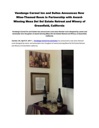 Vendange Carmel Inn and Suites Announces New Wine-Themed Room in Partnership with Award-Winning Mesa Del Sol Estate Retr