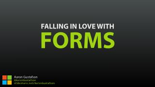 Falling in Love With Forms [Breaking Development Nashville 2015]