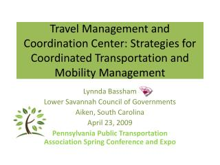 Travel Management and Coordination Center: Strategies for Coordinated Transportation and Mobility Management