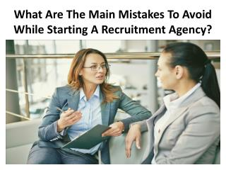 What Are The Main Mistakes To Avoid While Starting A Recruitment Agency?