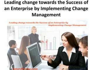 Leading change towards the Success of an Enterprise by Implementing Change Management