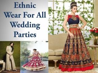 Trendy Ethnic Wear for wedding parties