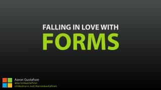 Falling in Love with Forms [Øredev 2015]