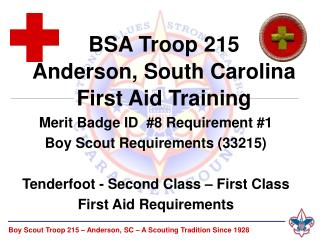 Merit Badge ID  #8 Requirement #1 Boy Scout Requirements (33215) Tenderfoot - Second Class – First Class  First Aid Re