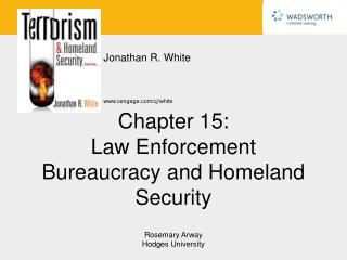 Chapter 15: Law Enforcement Bureaucracy and Homeland Security