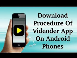 Download Procedure Of Videoder App On Android Phones