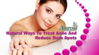 Natural Ways To Treat Acne And Reduce Dark Spots