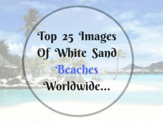 Top 25 Images Of White Sand Beaches