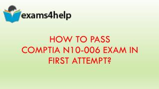 Real N10-006 Exam Questions Dumps with N10-006 Braindumps