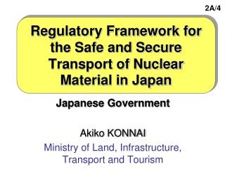 Regulatory Framework for the Safe and Secure Transport of Nuclear Material in Japan