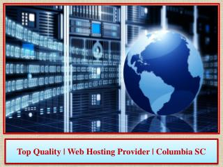 Top Quality | Web Hosting Provider | Columbia SC