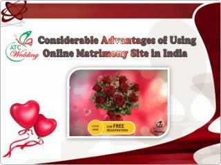 Considerable Advantages of Using Online Matrimony Site in India