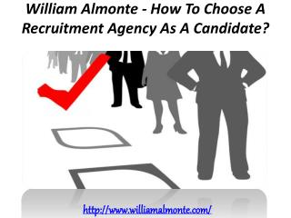 William Almonte - How To Choose A Recruitment Agency As A Candidate?