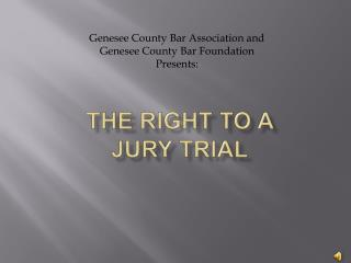 THE RIGHT TO A JURY TRIAL