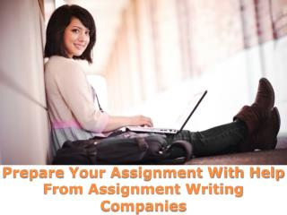 Prepare Your Assignment With Help From Assignment Writing Companies