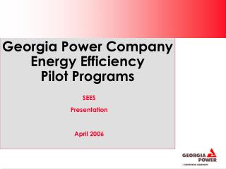 Georgia Power Company Energy Efficiency Pilot Programs