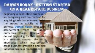 Darwin Horan - Getting Started on A Real Estate Business