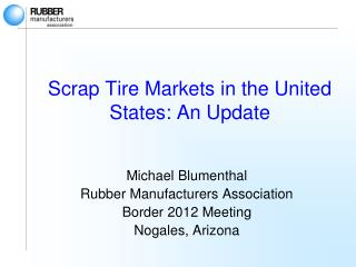 Scrap Tire Markets in the United States: An Update