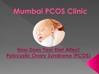 How Does Your Diet Affect Polycystic Ovary Syndrome (PCOS)