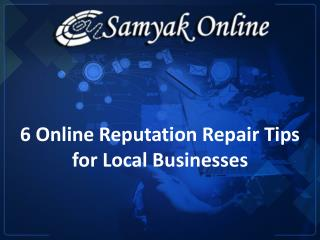 6 Online Reputation Repair Tips For Local Businesses