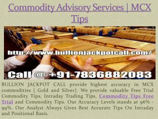 Commodity Advisory Services | Intraday Tips Free Trial