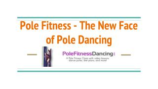 Pole Fitness- The New Face of Pole Dancing