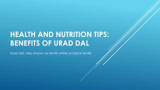 Health and nutrition tips: benefits of urad dal