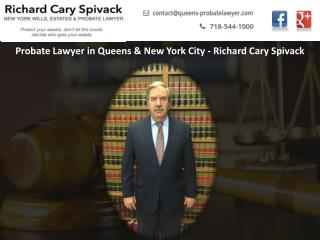 Probate Lawyer in Queens & New York City - Richard Cary Spivack