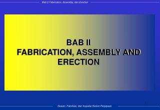 BAB II FABRICATION, ASSEMBLY AND ERECTION