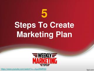 5 Steps To Create A Marketing Plan | Digital Marketing Tips