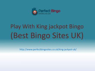 King Jackpot Bingo UK | £20 Free No Deposit Bingo site | Free Casino Sites